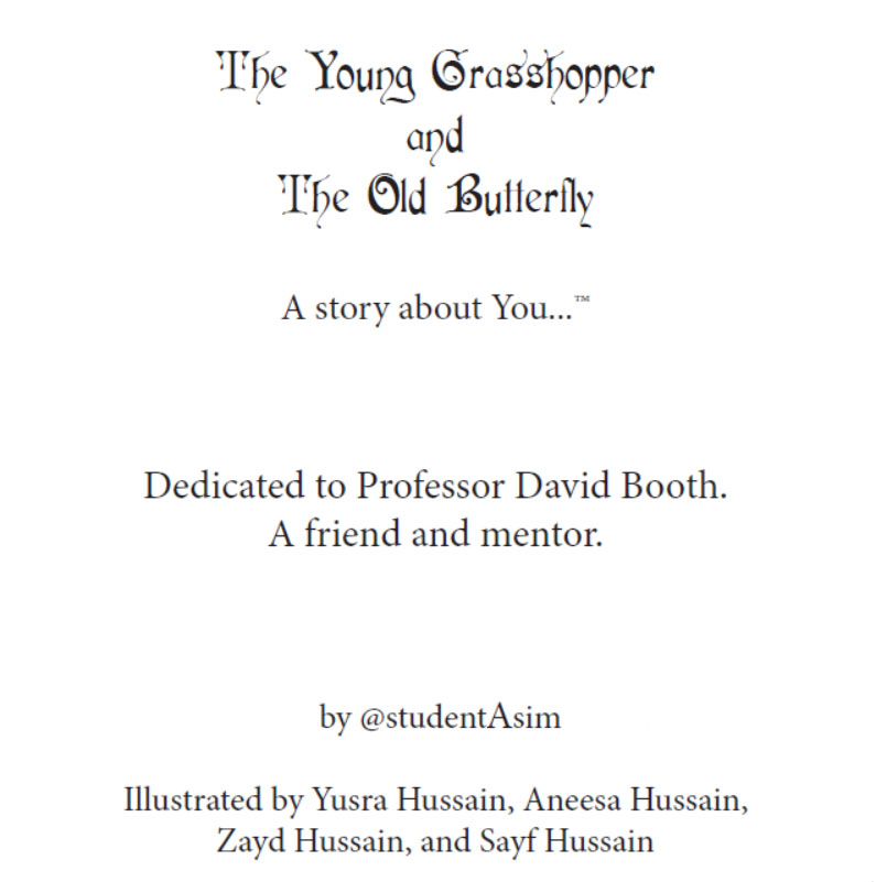 The Young Grasshopper and The Old Butterfly was my first title dedicated to Professor Booth